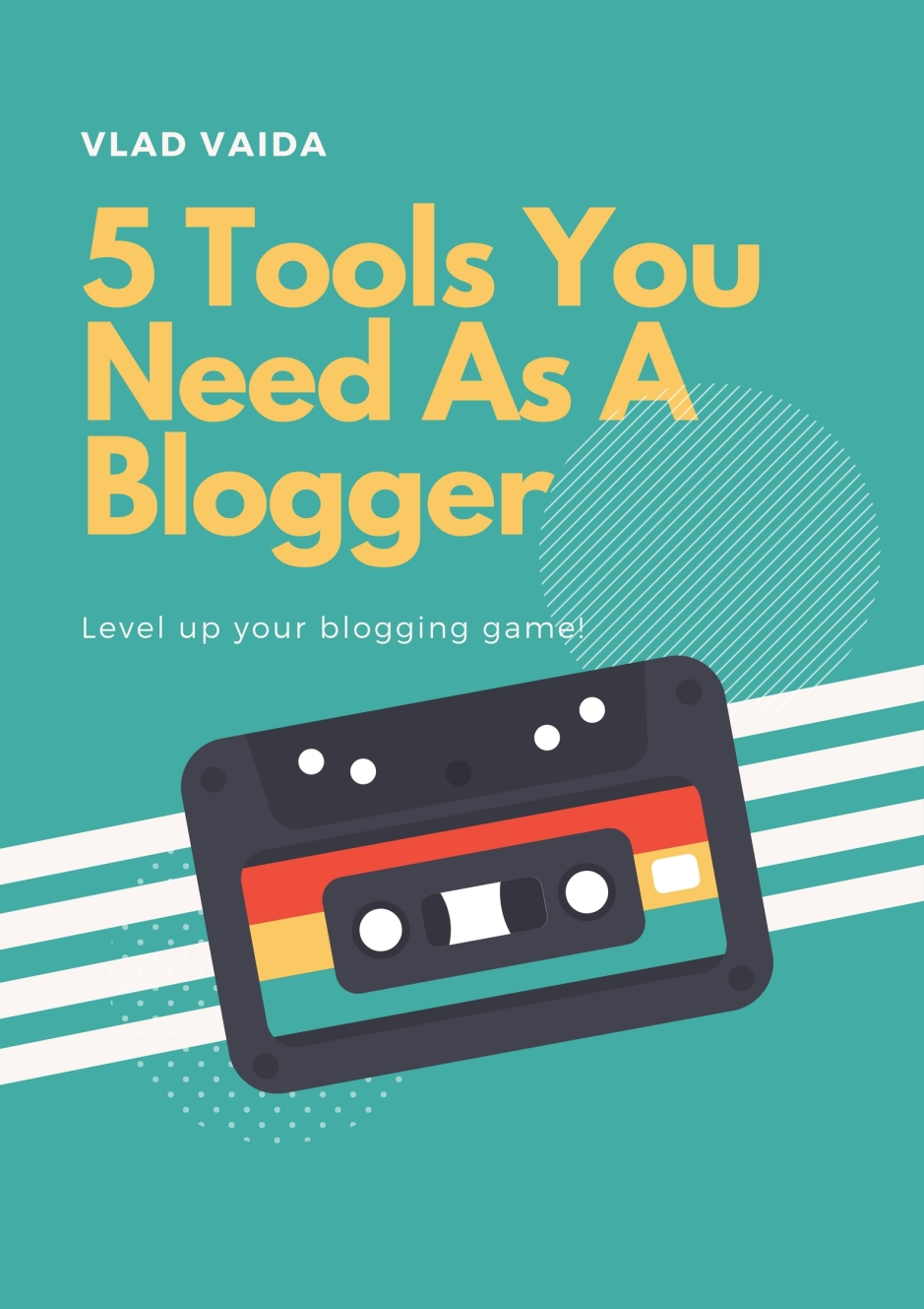 5 Tools You Neeed As A Blogger1 (1)
